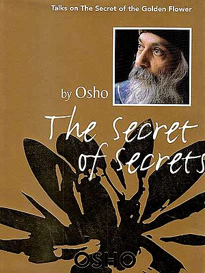The Secret of Secrets (Talks on the Secret of the Golden Flower)