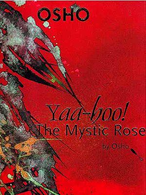 Yaa-hoo! The Mystic Rose