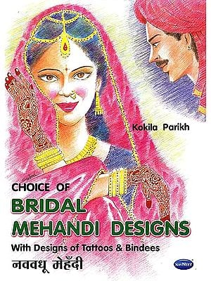 Choice of Bridal Mehandi Designs with Designs of Tattoos and Bindees