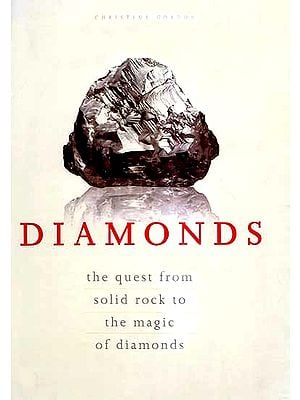 Diamonds – The Quest from Solid Rock to the Magic of Diamonds