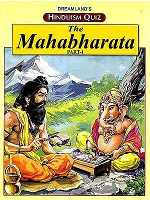 Hinduism Quiz – The Mahabharata (Part – 1)