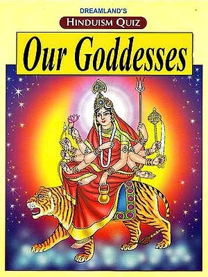 Hinduism Quiz – Our Goddesses