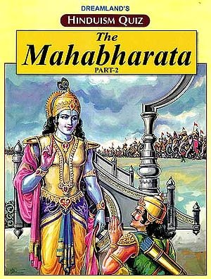 Hinduism Quiz – The Mahabharata (Part –II)