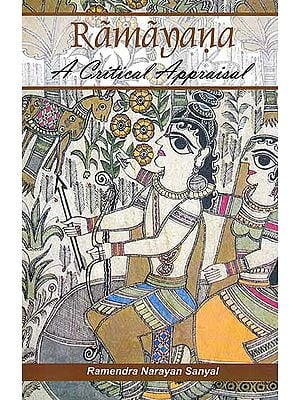 Ramayana – A Critical Appraisal