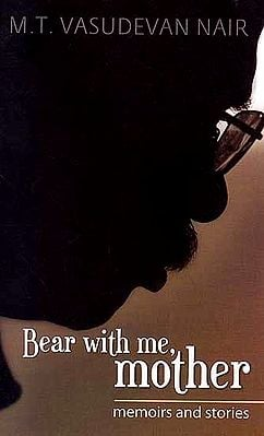 Bear with Me, Mother: Memoirs and Stories