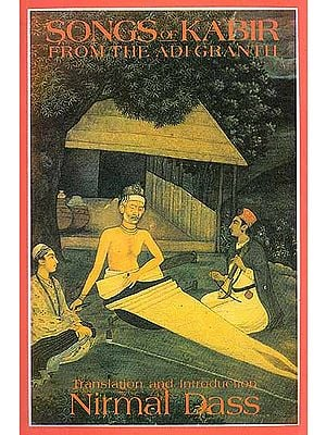 Songs of Kabir From the Adi Granth