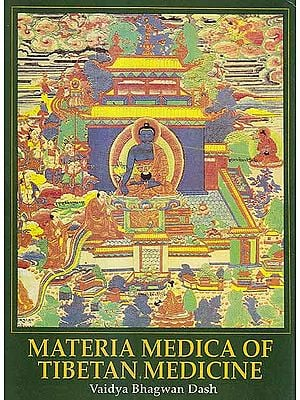 Materia Medica of Tibetan Medicine – Vaidya Bhagwan Dash