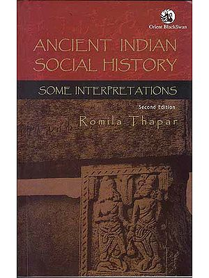 Ancient Indian Social History – Some Interpretations