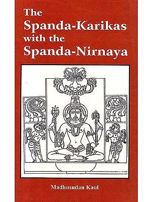 The Spanda–Karikas with the Spanda - Nirnaya