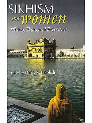 Sikhism and Women (History, Texts, And Experience)
