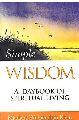 Simple Wisdom (A Daybook of Spiritual Living)