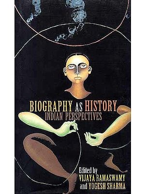 Biography as History: Indian Perspectives