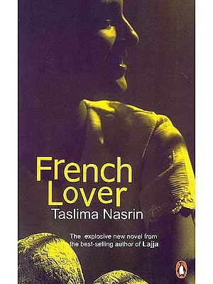 French Lover A Novel (The Explosive New Novel from the Best-Selling Author of Lajja)