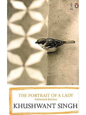 The Portrait of a Lady: Collected Stories of Khushwant Singh