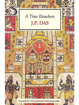 A Time Elsewhere (Winner of the Saraswati Samman 2006)
