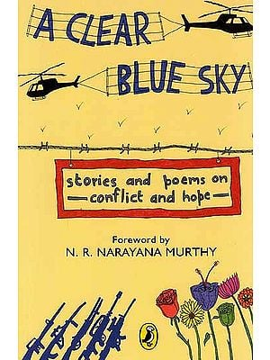 A Clear Blue Sky (Stories and Poems on Conflict and Hope)
