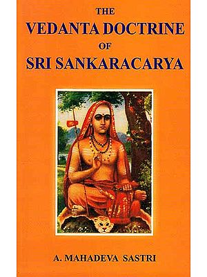The Vedanta Doctrine of Sri Sankaracarya