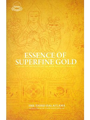 The Essence of Superfine Gold (A Guide on Stages of the Paths to Enlightenment)
