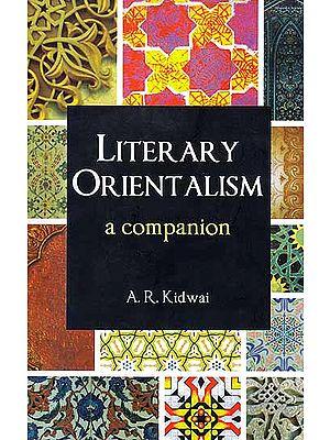 Literary Orientalism (A Companion)