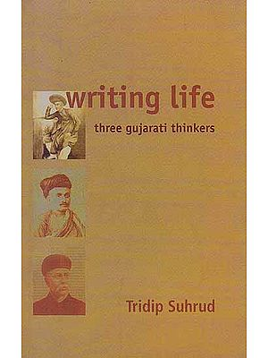 Writing Life – Three Gujarati Thinkers