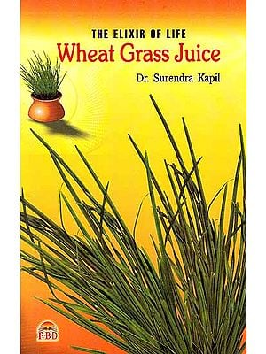 The Elixir of Life – Wheat Grass Juice