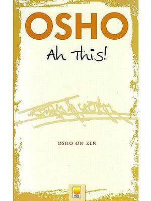 Ah This! (Osho on Zen)