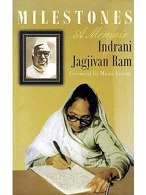 Milestones: A Memoir by Indrani Jagjivan Ram