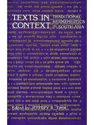 Texts in Context Traditional Hermeneutics In South Asia