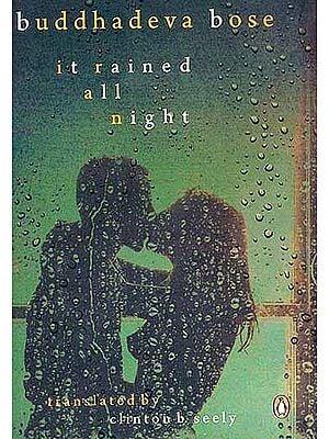 It Rained All Night (By Buddadeva Bose)