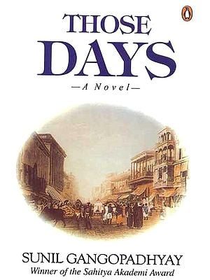 Those Days: A Novel (Sunil Gangopadhyay Winner of the Sahitya Akademi Award)
