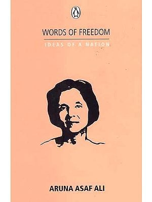 Words of Freedom Ideas of a Nation (Aruna Asaf Ali)