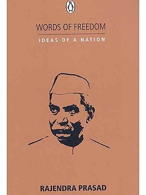 Words of Freedom Ideas of A Nation (Rajendra Prasad)