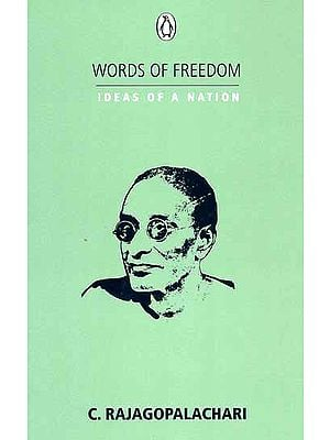 Words of Freedom Ideas of a Nation (C. Rajagopalachari)