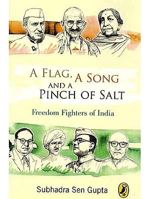 A Flag, A Song and A Pinch of Salt: Freedom Fighters of India