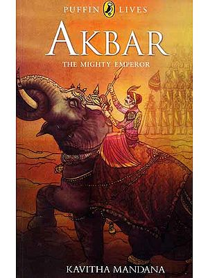 AKBAR The Mighty Emperor