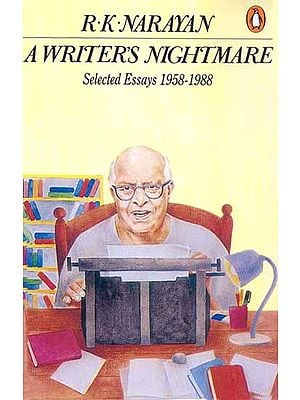 R.K. Narayan A Writers Nightmare (Selected Essays 1958-1988)