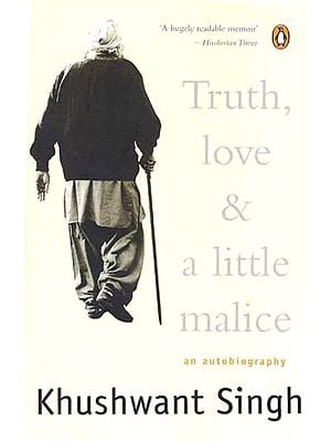 Truth Love and a Little Malice (An Autobiography)
