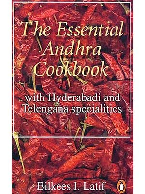 The Essential Andhra Cookbook (with Hyderabadi and Telengana Specialities)