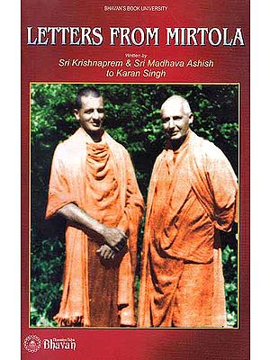 Letters from Mirtola (Sri Krishnaprem and Sri Madhava Ashish To Karan Singh)