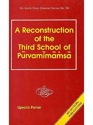 A Reconstruction of the Third School of Purvamimamsa (An Old Book)