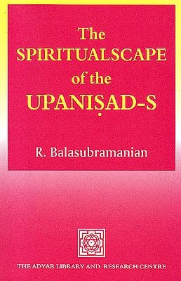 The Spiritualscape of the Upanisad-s