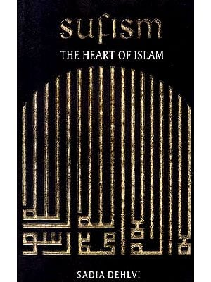 Sufism the Heart of Islam