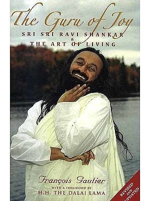 The Guru of Joy Sri Sri Ravi Shankar and The Art of Living