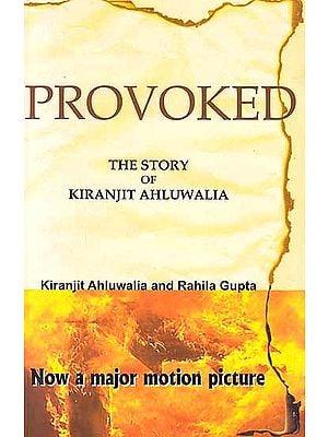 Provoked: The Story of Kiranjit Ahluwalia