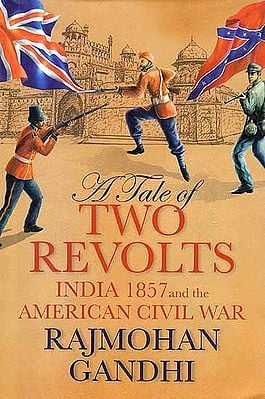 A Tale of Two Revolts: India 1857 and the American Civil War