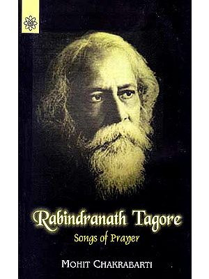 Rabindranath Tagore: Songs of Prayer