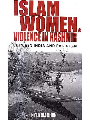 Islam, Women and Violence in Kashmir: Between India and Pakistan