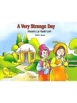 A Very Strange Day Maalin La Yaab Leh (English - Somali)