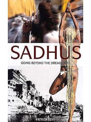 Sadhus: Going Beyond the Dreadlocks