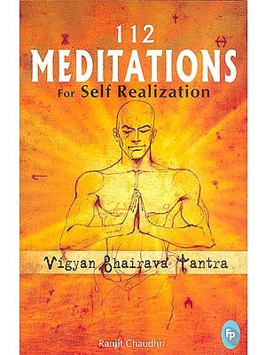 Vigyan Bhairava Tantra: 112 Meditations for Self Realization